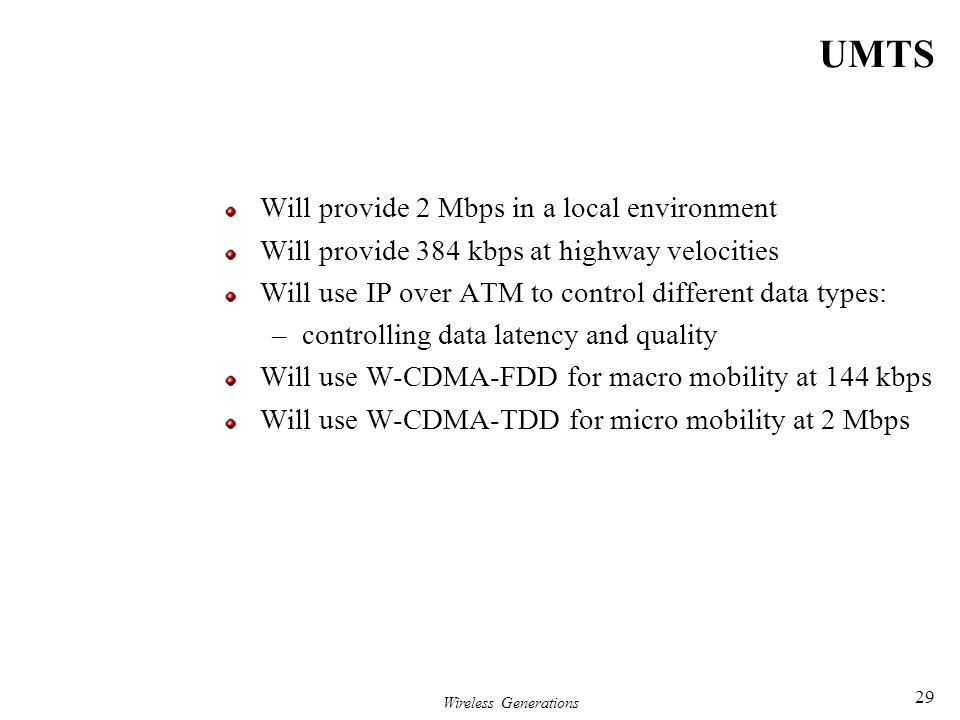UMTS Will provide 2 Mbps in a local environment