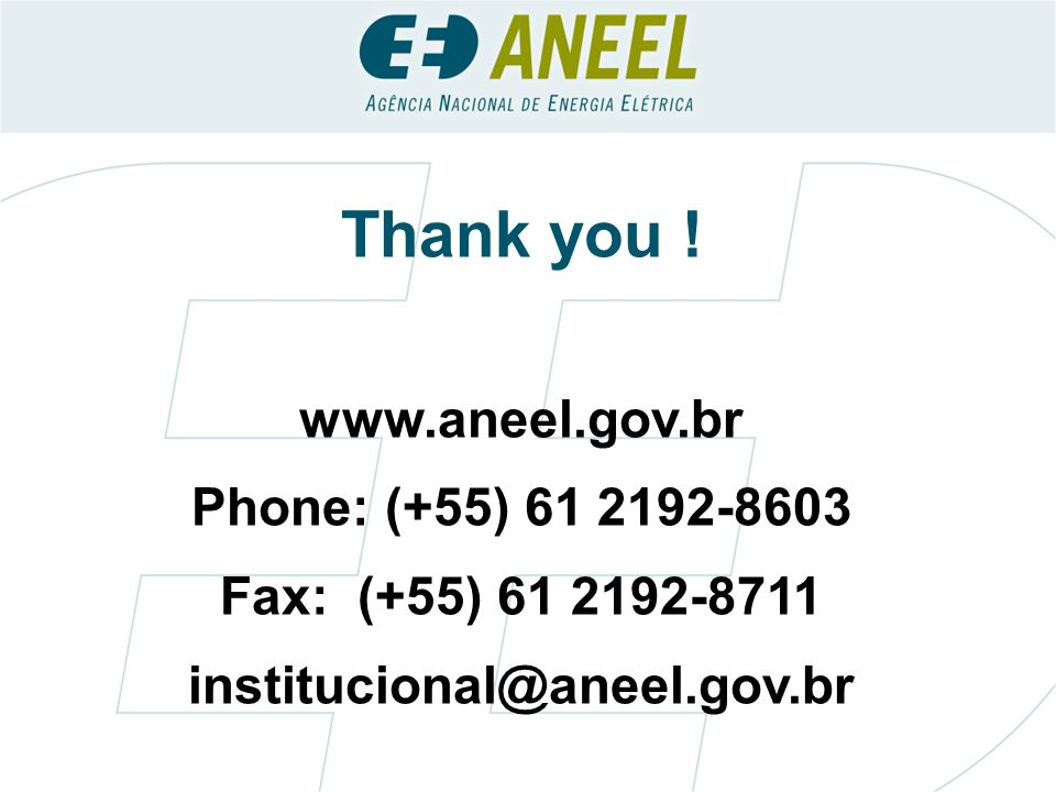 Thank you ! www.aneel.gov.br Phone: (+55) 61 2192-8603