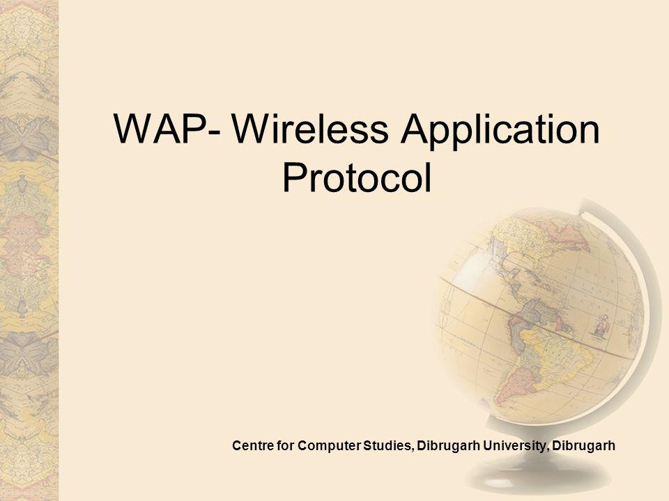 WAP- Wireless Application Protocol