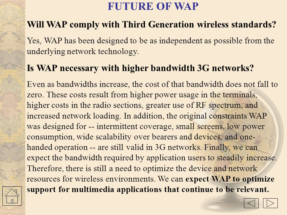 FUTURE OF WAP Will WAP comply with Third Generation wireless standards