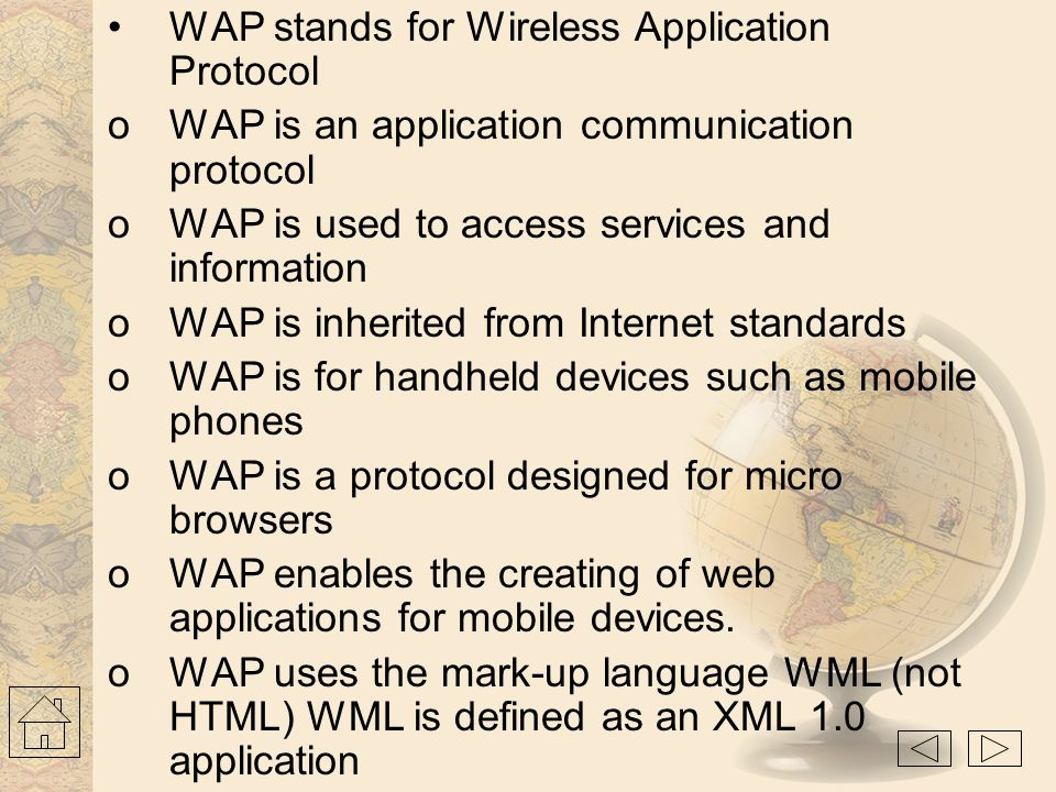 WAP stands for Wireless Application Protocol