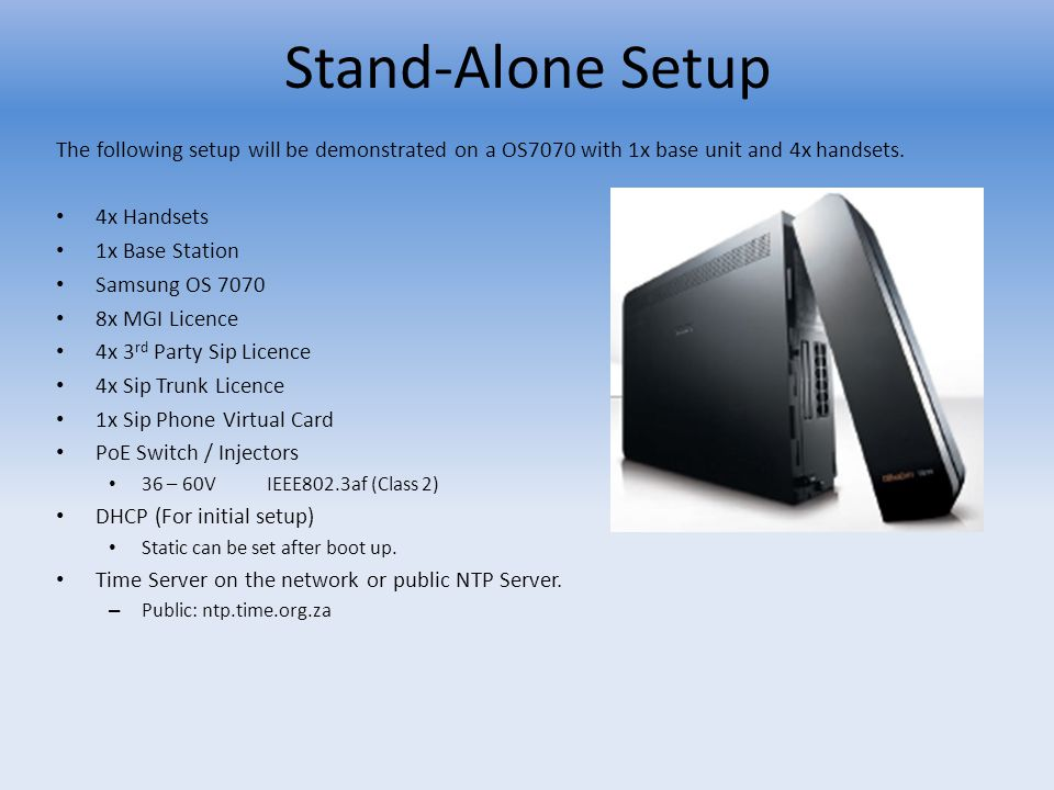 Stand-Alone Setup The following setup will be demonstrated on a OS7070 with 1x base unit and 4x handsets.