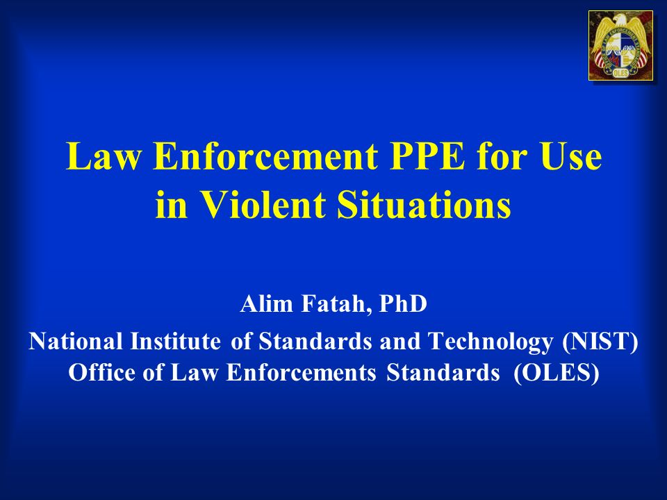Law Enforcement PPE for Use in Violent Situations