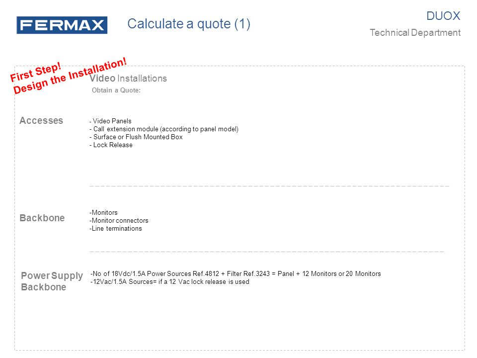 Calculate a quote (1) DUOX First Step! Design the Installation!