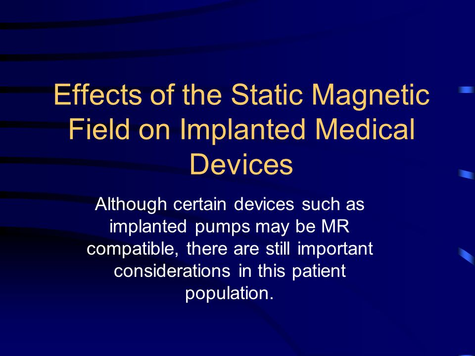Effects of the Static Magnetic Field on Implanted Medical Devices