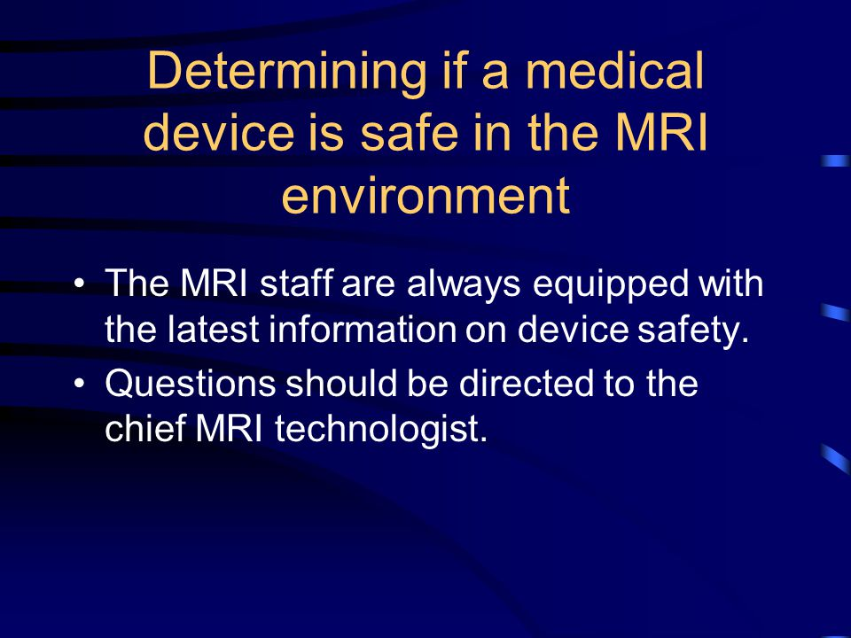 Determining if a medical device is safe in the MRI environment