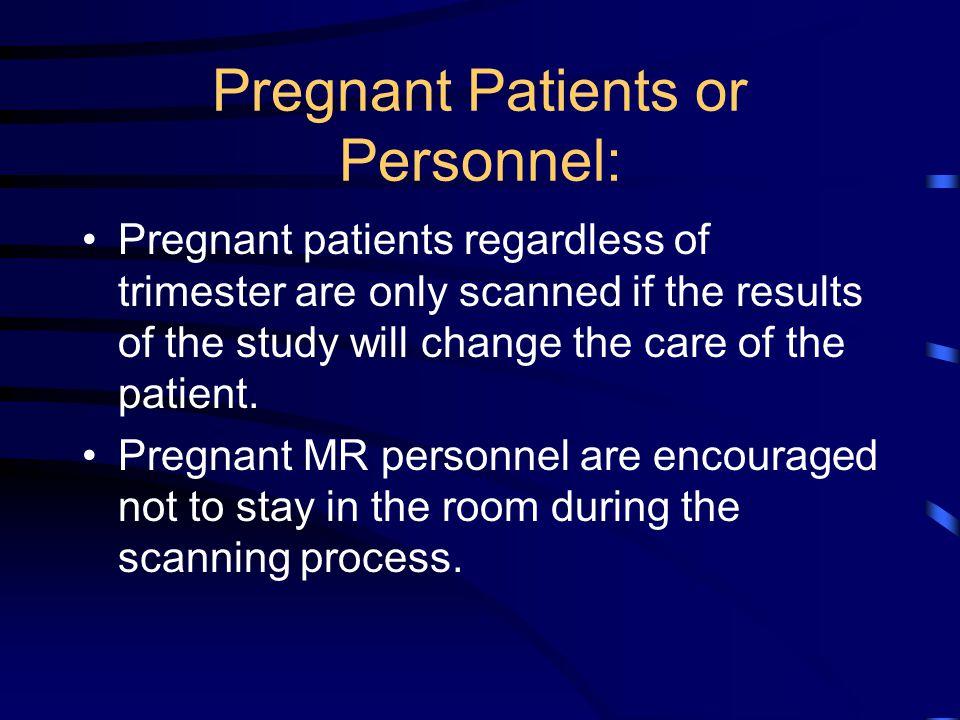 Pregnant Patients or Personnel: