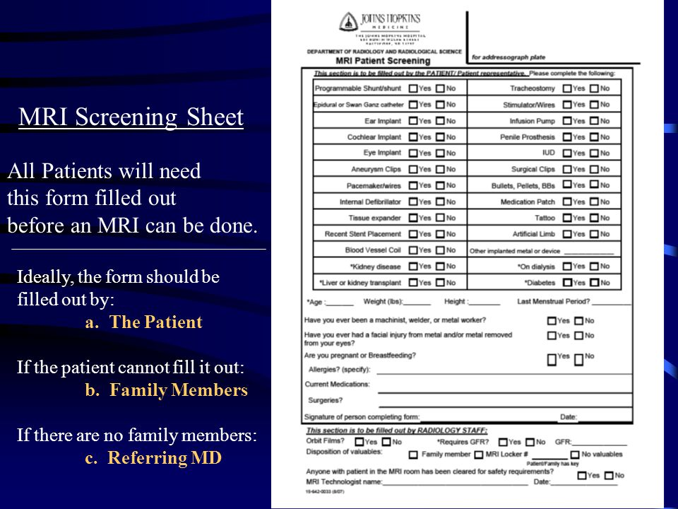 MRI Screening Sheet All Patients will need this form filled out