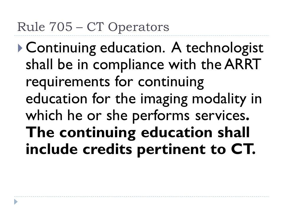 Rule 705 – CT Operators