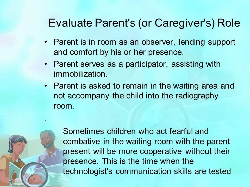 Evaluate Parent s (or Caregiver s) Role
