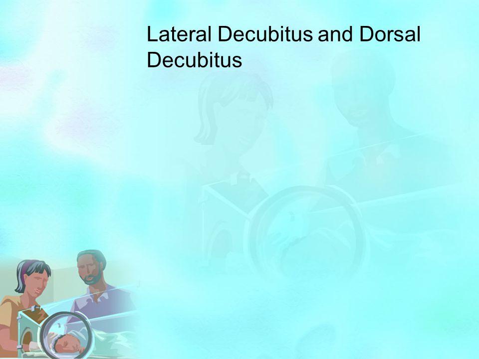 Lateral Decubitus and Dorsal Decubitus