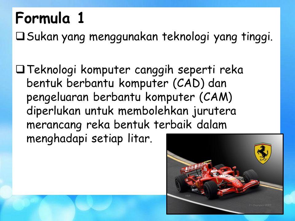 Formula 1 Sukan yang menggunakan teknologi yang tinggi.