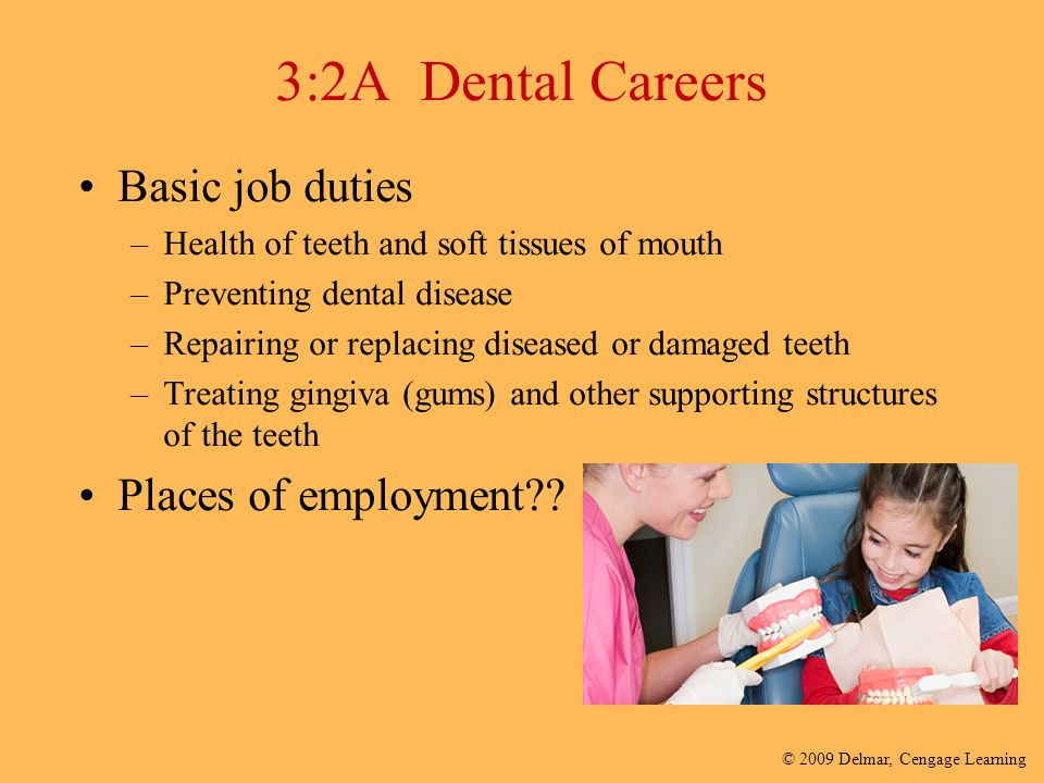 3:2A Dental Careers Basic job duties Places of employment