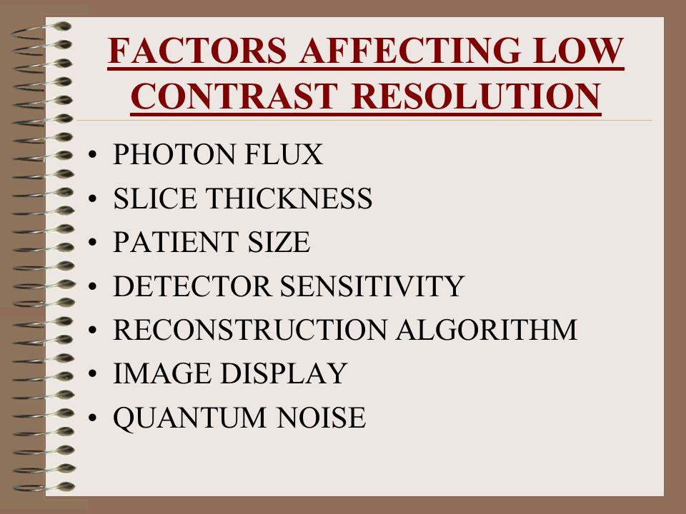 FACTORS AFFECTING LOW CONTRAST RESOLUTION