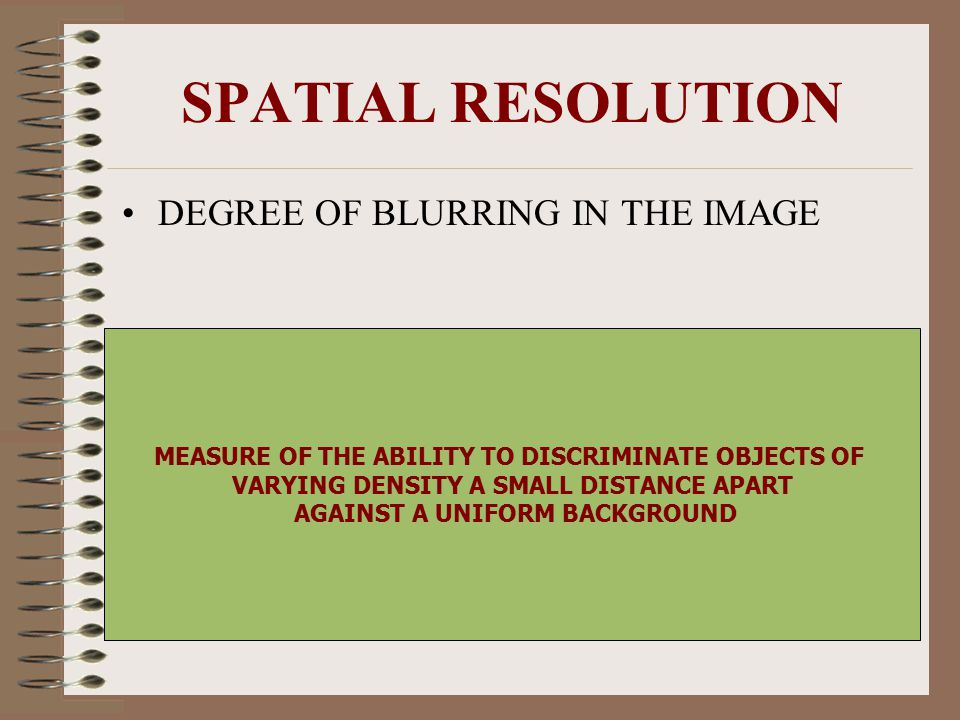 SPATIAL RESOLUTION DEGREE OF BLURRING IN THE IMAGE