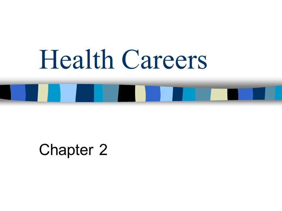 Health Careers Chapter 2