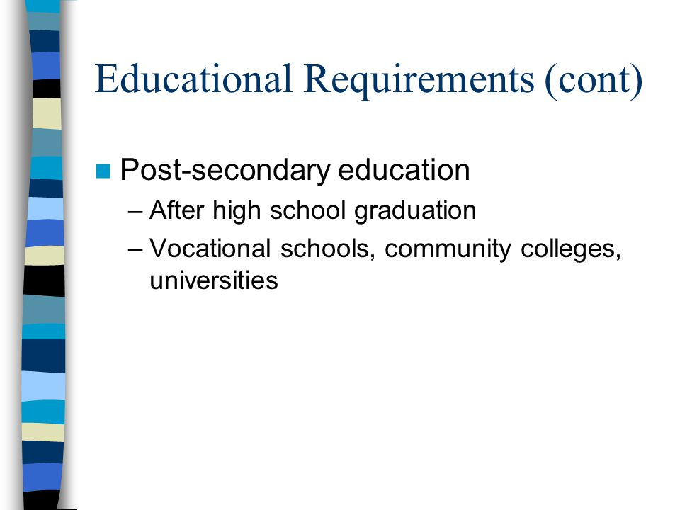 Educational Requirements (cont)