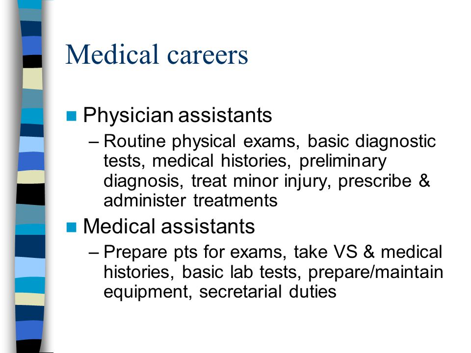 Medical careers Physician assistants Medical assistants
