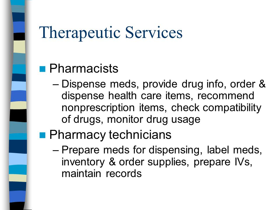 Therapeutic Services Pharmacists Pharmacy technicians