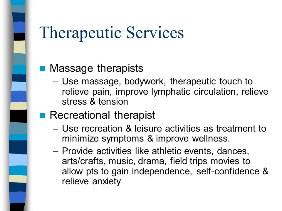 Therapeutic Services Massage therapists Recreational therapist