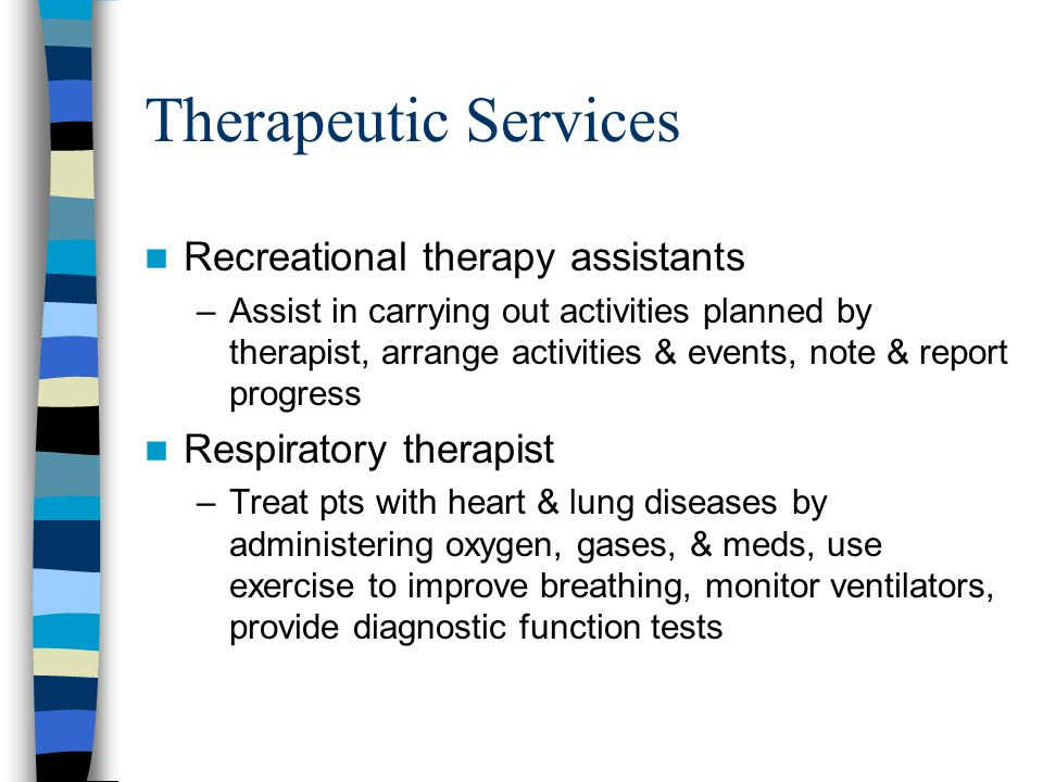 Therapeutic Services Recreational therapy assistants