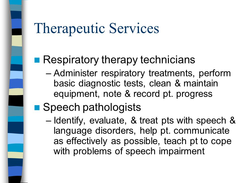 Therapeutic Services Respiratory therapy technicians