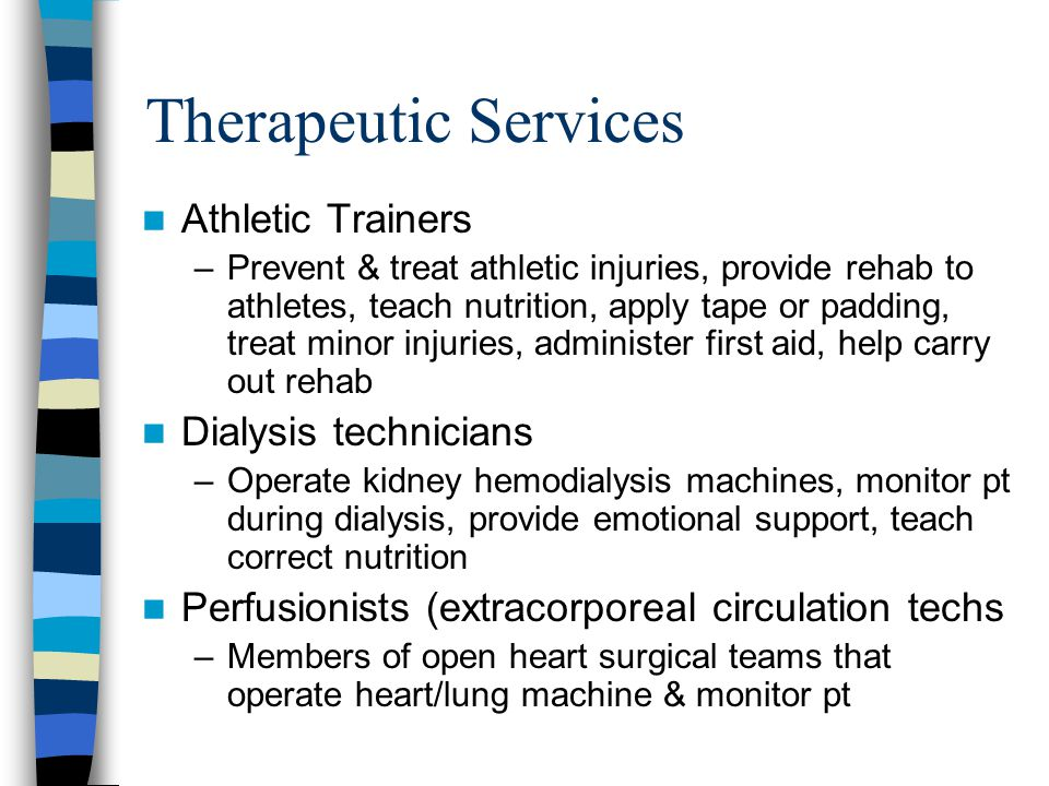Therapeutic Services Athletic Trainers Dialysis technicians