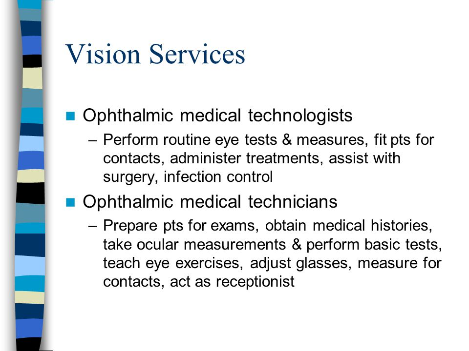 Vision Services Ophthalmic medical technologists