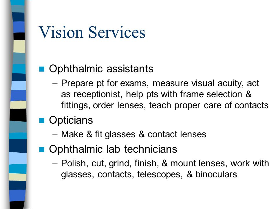 Vision Services Ophthalmic assistants Opticians