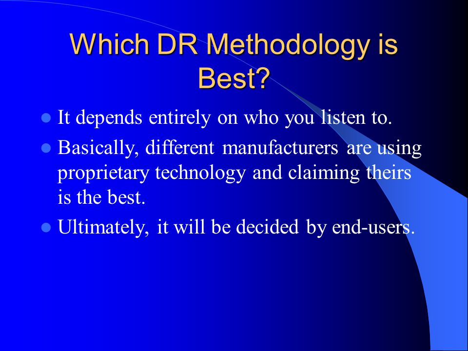Which DR Methodology is Best
