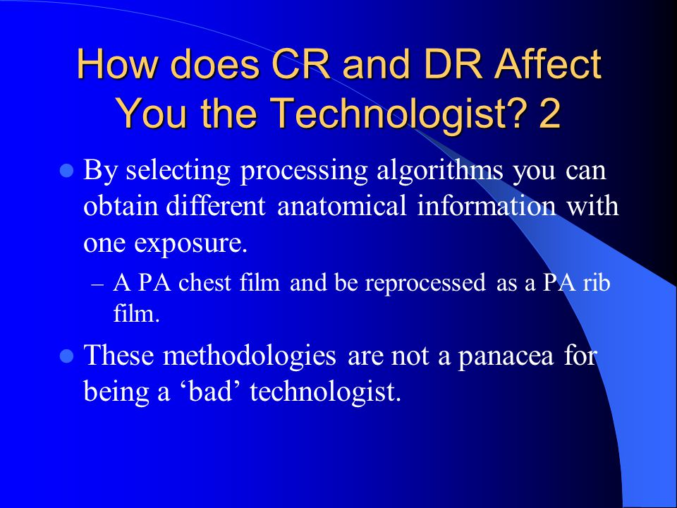 How does CR and DR Affect You the Technologist 2