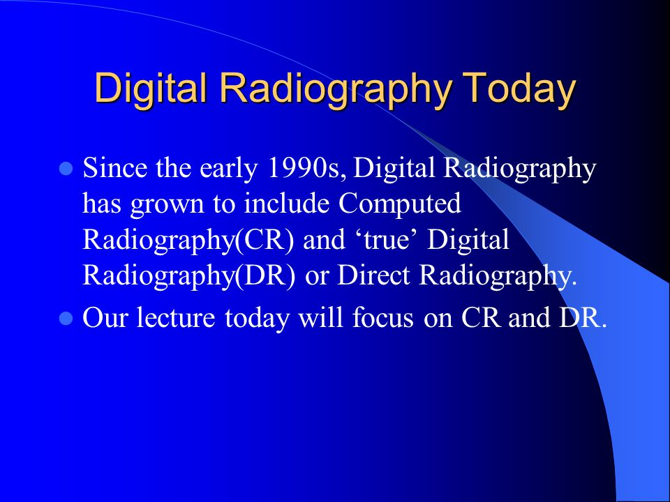 Digital Radiography Today