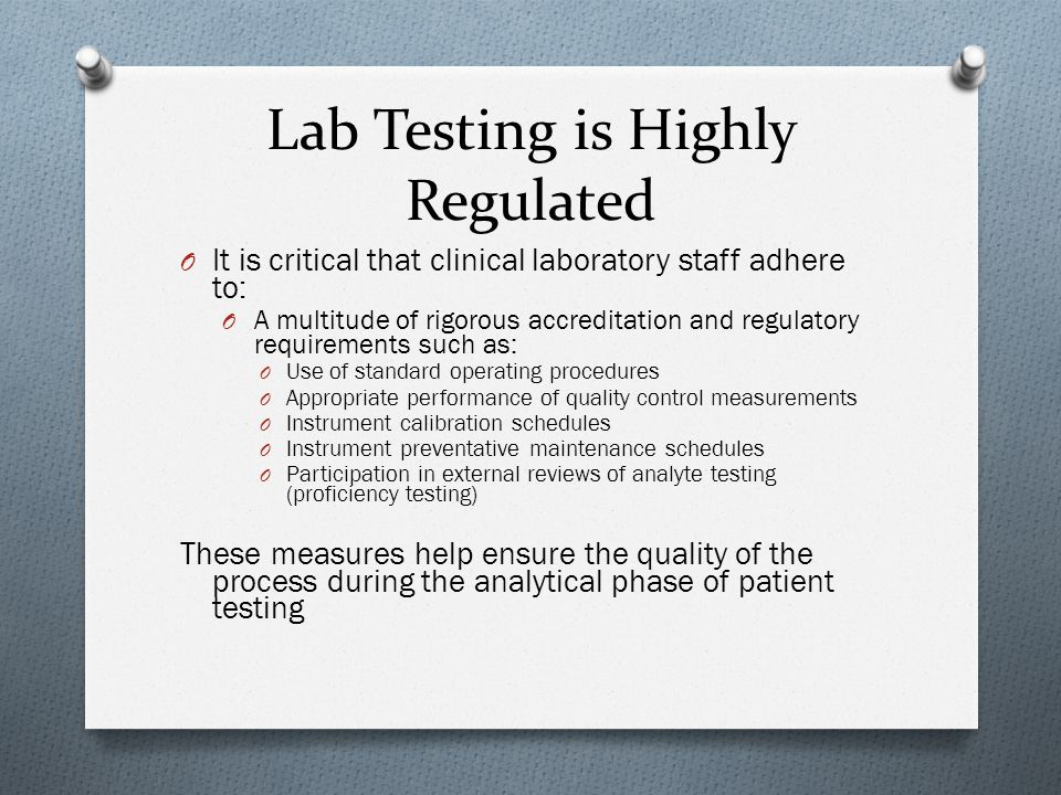 Lab Testing is Highly Regulated