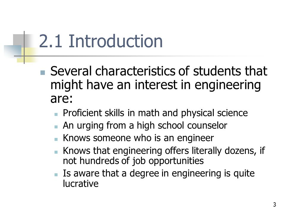 2.1 Introduction Several characteristics of students that might have an interest in engineering are: