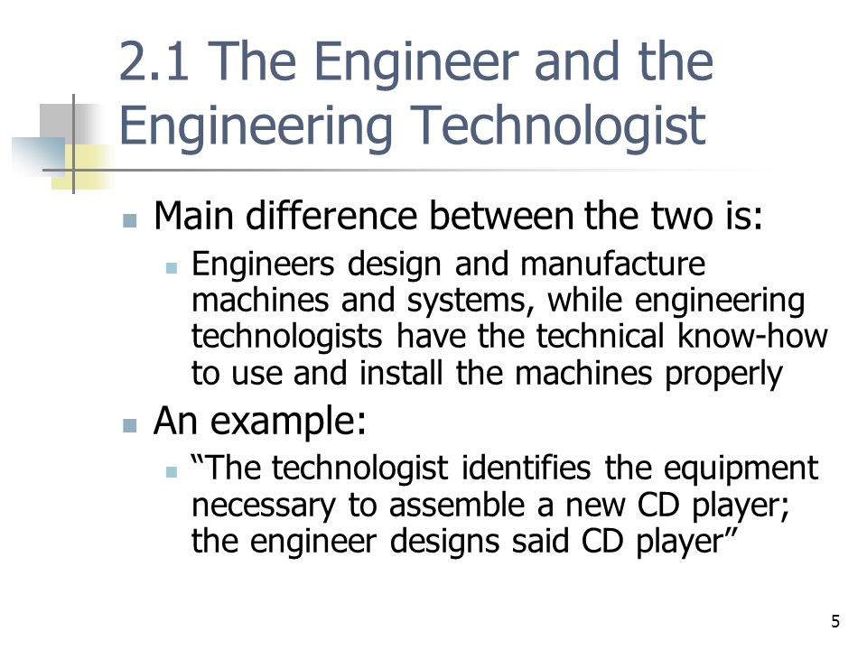 2.1 The Engineer and the Engineering Technologist