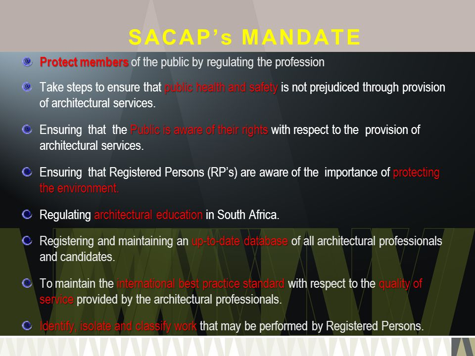 SACAP's MANDATE Protect members of the public by regulating the profession.