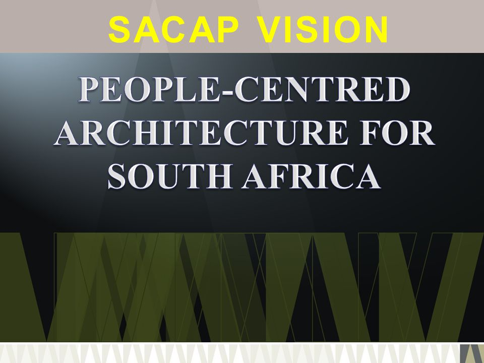 PEOPLE-CENTRED ARCHITECTURE FOR SOUTH AFRICA