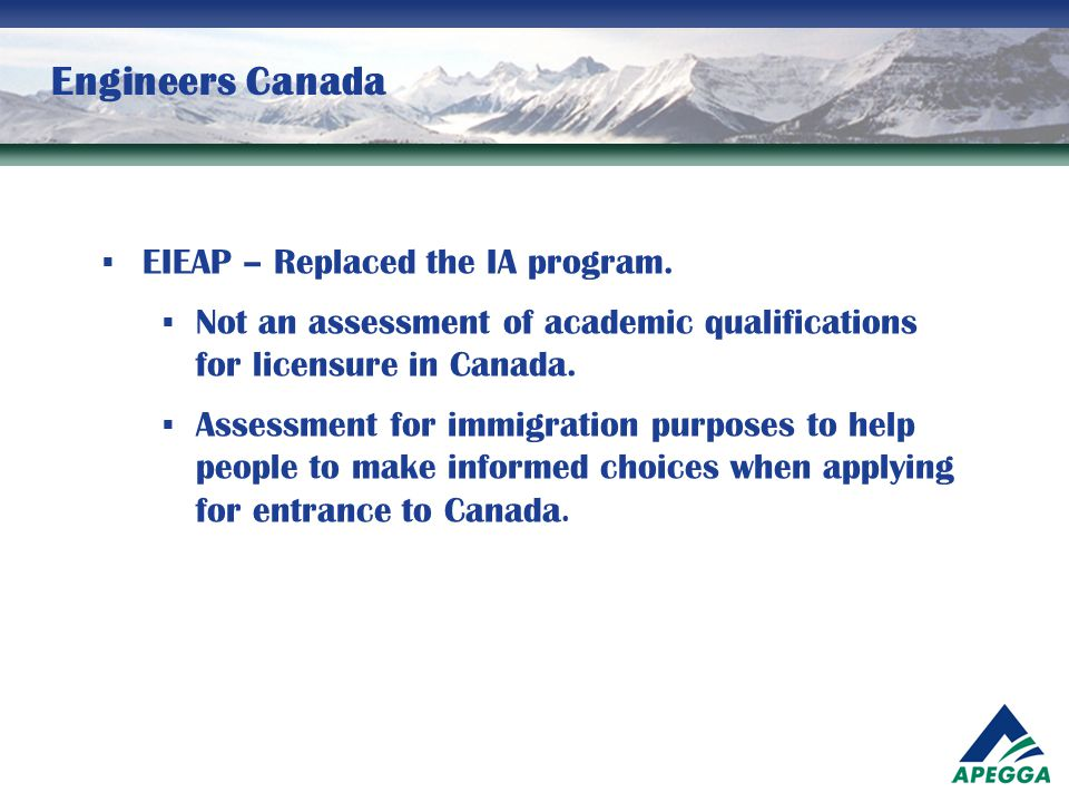 Engineers Canada EIEAP – Replaced the IA program.