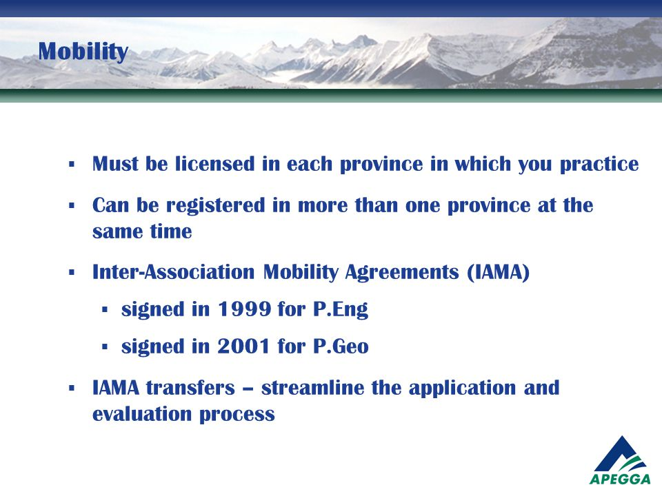 Mobility Must be licensed in each province in which you practice