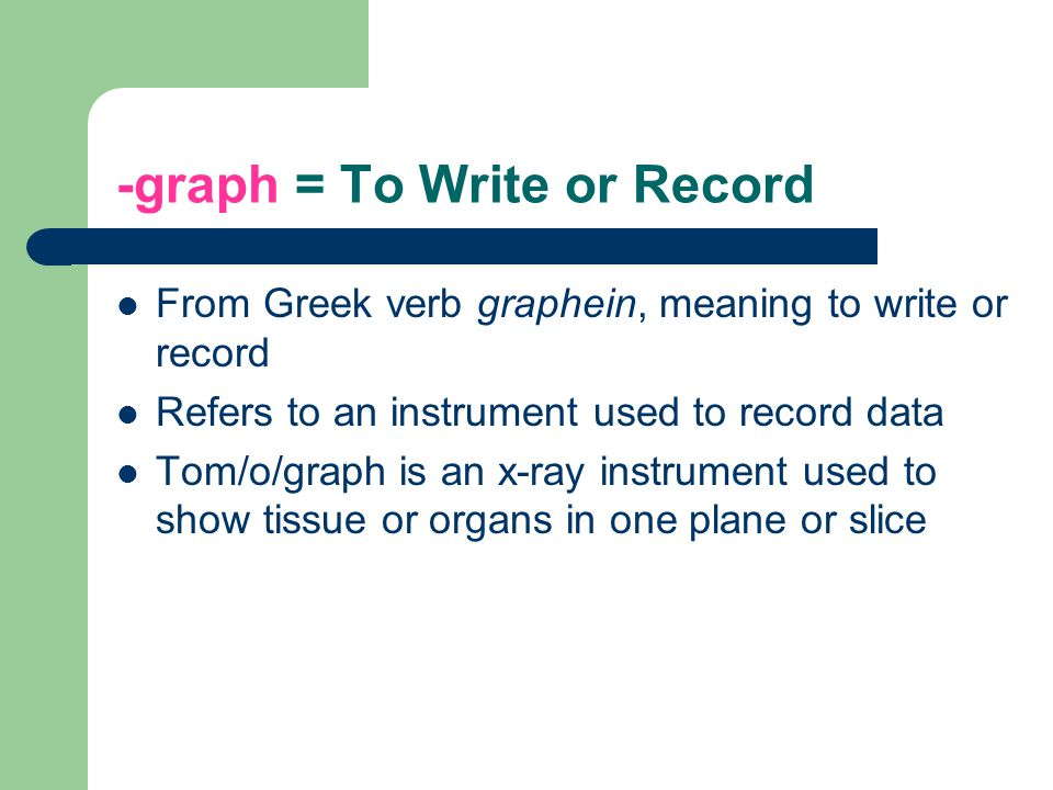 -graph = To Write or Record