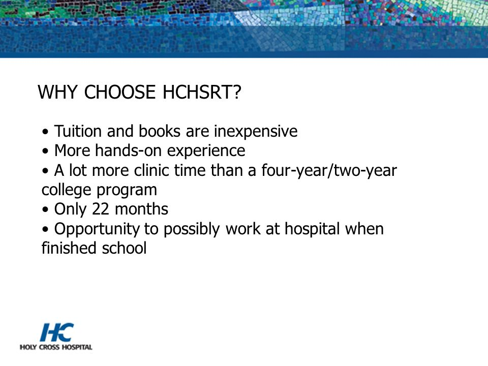 WHY CHOOSE HCHSRT Tuition and books are inexpensive