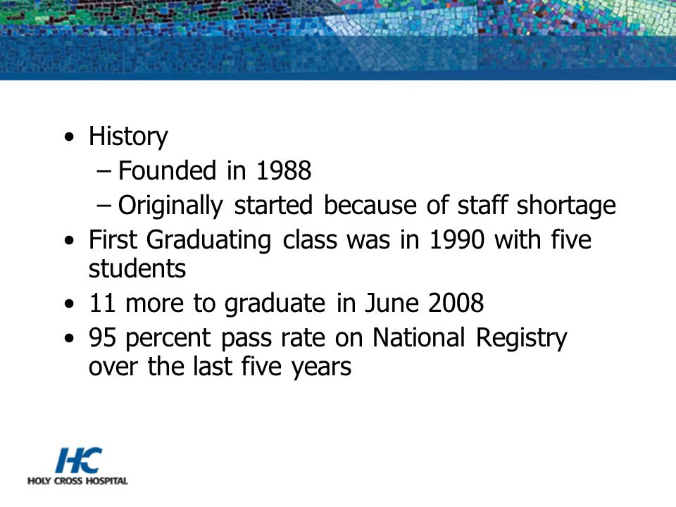History Founded in 1988. Originally started because of staff shortage. First Graduating class was in 1990 with five students.