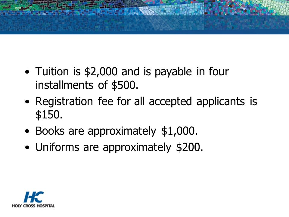Tuition is $2,000 and is payable in four installments of $500.