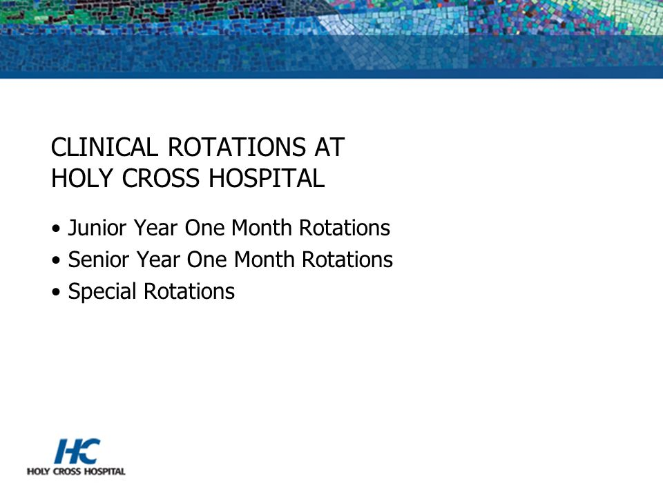 CLINICAL ROTATIONS AT HOLY CROSS HOSPITAL