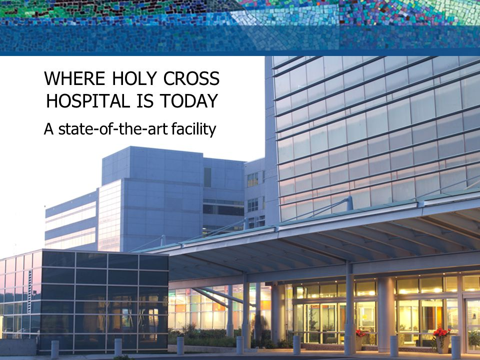 WHERE HOLY CROSS HOSPITAL IS TODAY