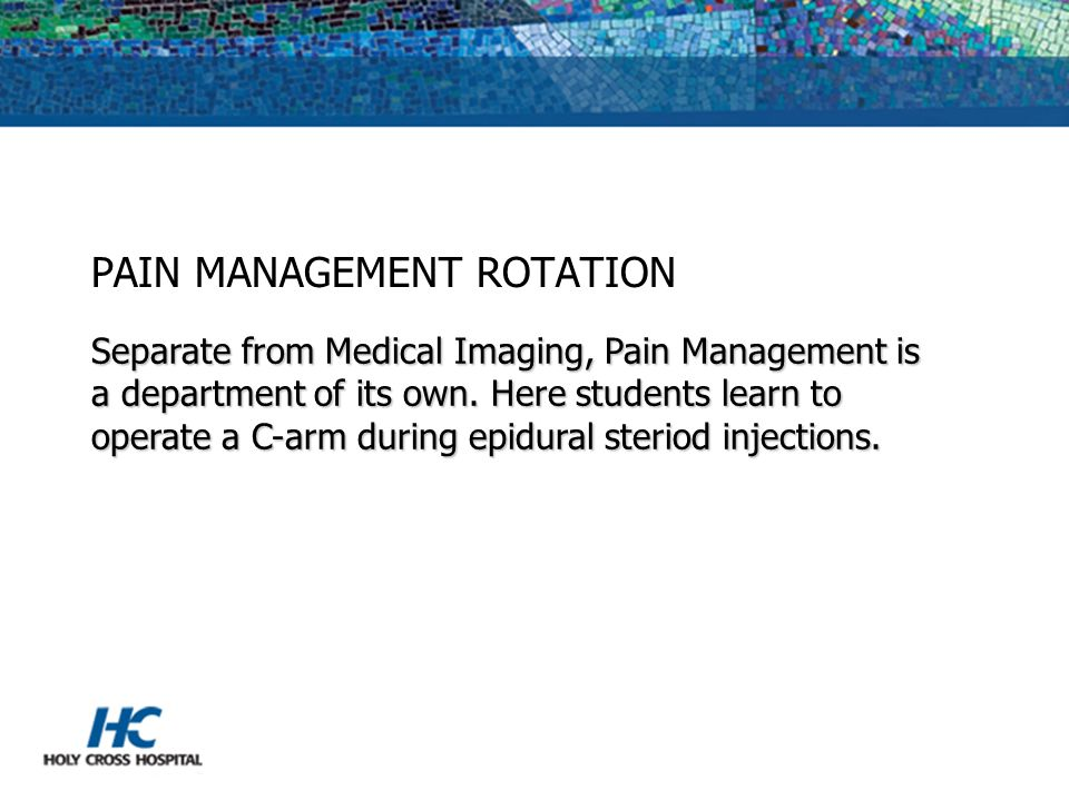 PAIN MANAGEMENT ROTATION