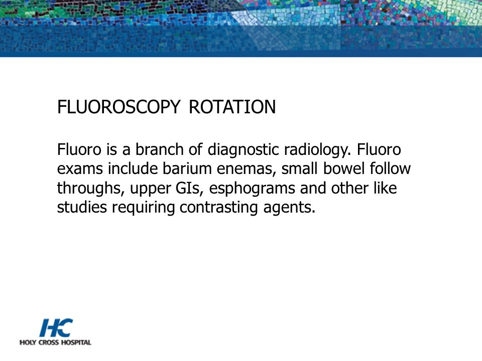 FLUOROSCOPY ROTATION