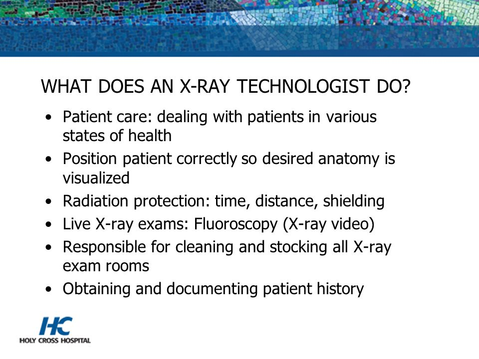 WHAT DOES AN X-RAY TECHNOLOGIST DO