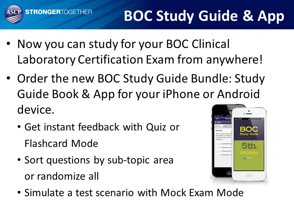 BOC Study Guide & App Now you can study for your BOC Clinical Laboratory Certification Exam from anywhere!