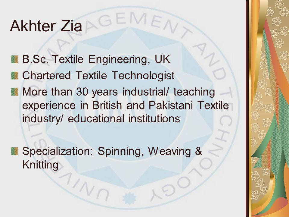 Akhter Zia B.Sc. Textile Engineering, UK